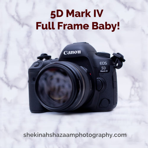 Canon 5D Mark IV-Full Frame Baby!