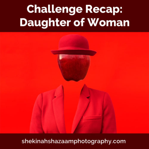 Challenge Recap: Daughter of Woman
