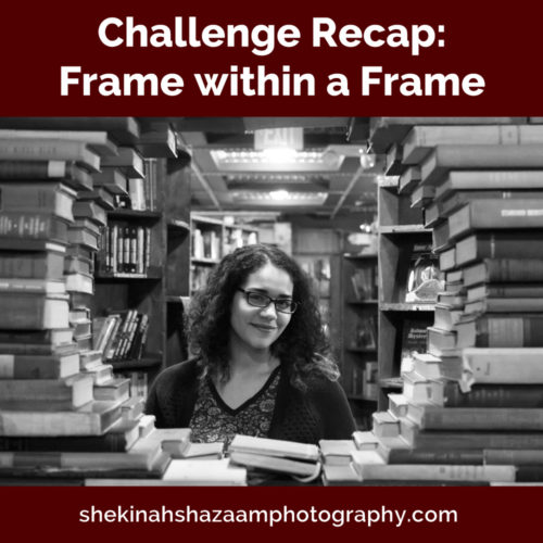 Challenge Recap: Frame within a Frame
