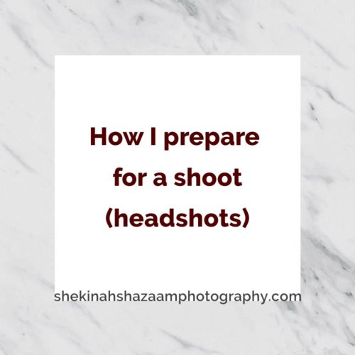 How I prepare for a shoot pt 1 (headshots)