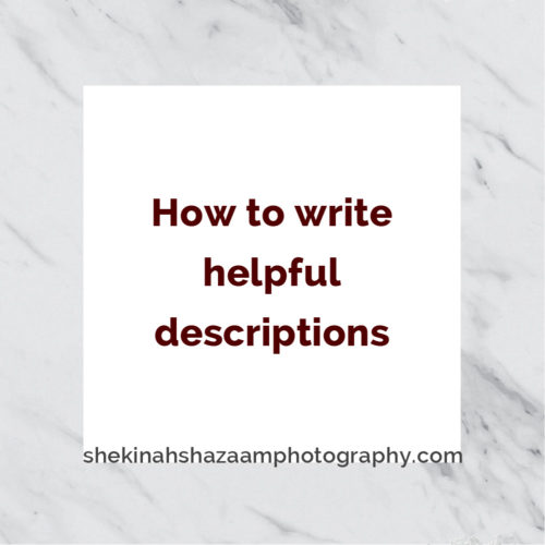 How to write helpful descriptions